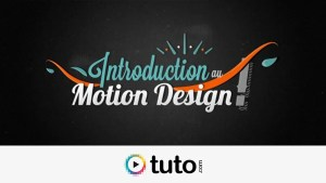 Tuto gratuit : Introduction au Motion Design