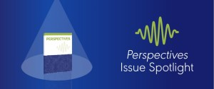 Issue Spotlight: Perspectives of the ASHA Special Interest Groups
