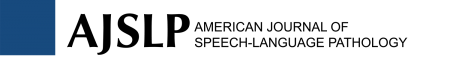 American Journal of Speech-Language Pathology