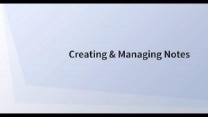 Creating & Managing Notes