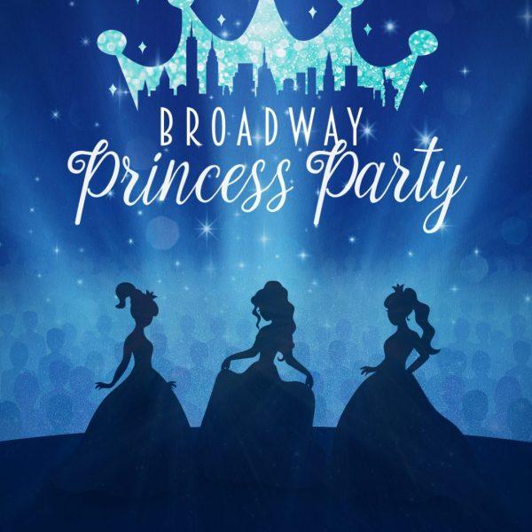 Broadway Princess Party®