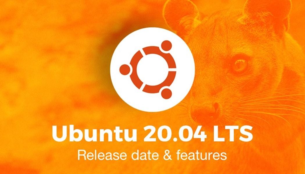 Ubuntu 20.04 Tanggal Rilis & Fitur Terbaru