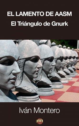 """""""El lamento de Aasm. El Triángulo de Gnurk"""" novela fantástica y de aventuras de Iván Montero"""