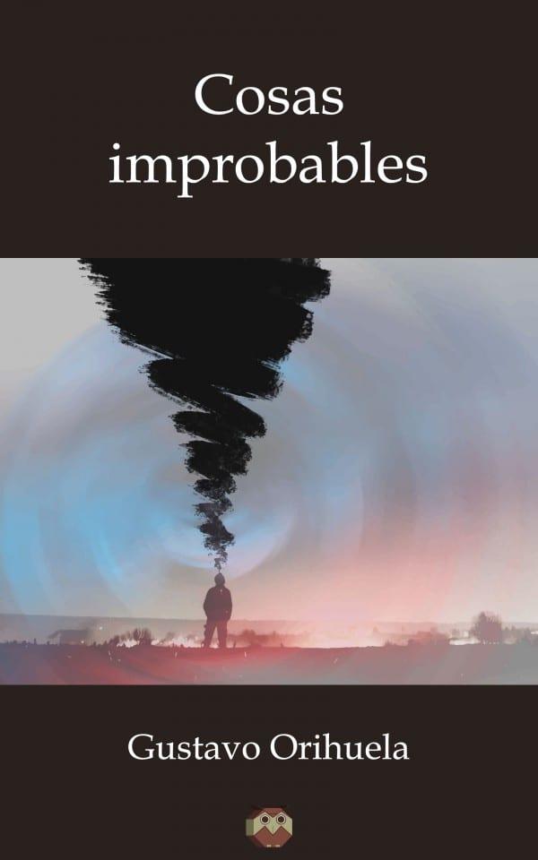 Cosas Improbables. Autor: Gustavo Orihuela