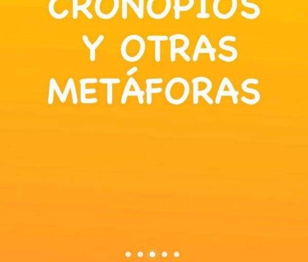 """""""Cronopios y otras metáforas"""""""