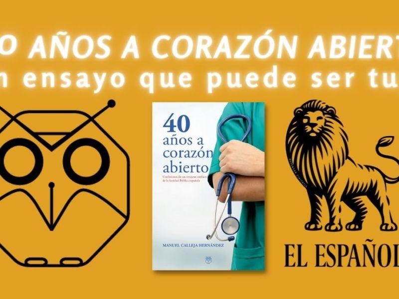 40 AÑOS A CORAZÓN ABIERTO (Confesiones de un cirujano cardíaco de la Sanidad Pública española)