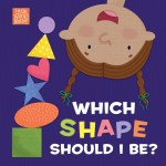 Which Shape Should I Be? by Pamela Kennedy