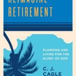 Reimagine Retirement by C. J. Cagle