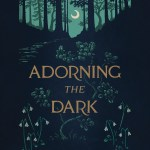 """""""Adorning the Dark"""" by Andrew Peterson"""