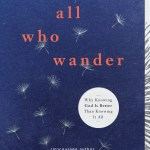 """""""For All Who Wander: Why Knowing God is Better than Knowing it All"""" by Robin Dance"""