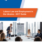 Labour Law and Employment in Ukraine - 2017 Guide