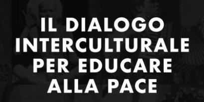 Il Dialogo Interculturale per Educare alla Pace