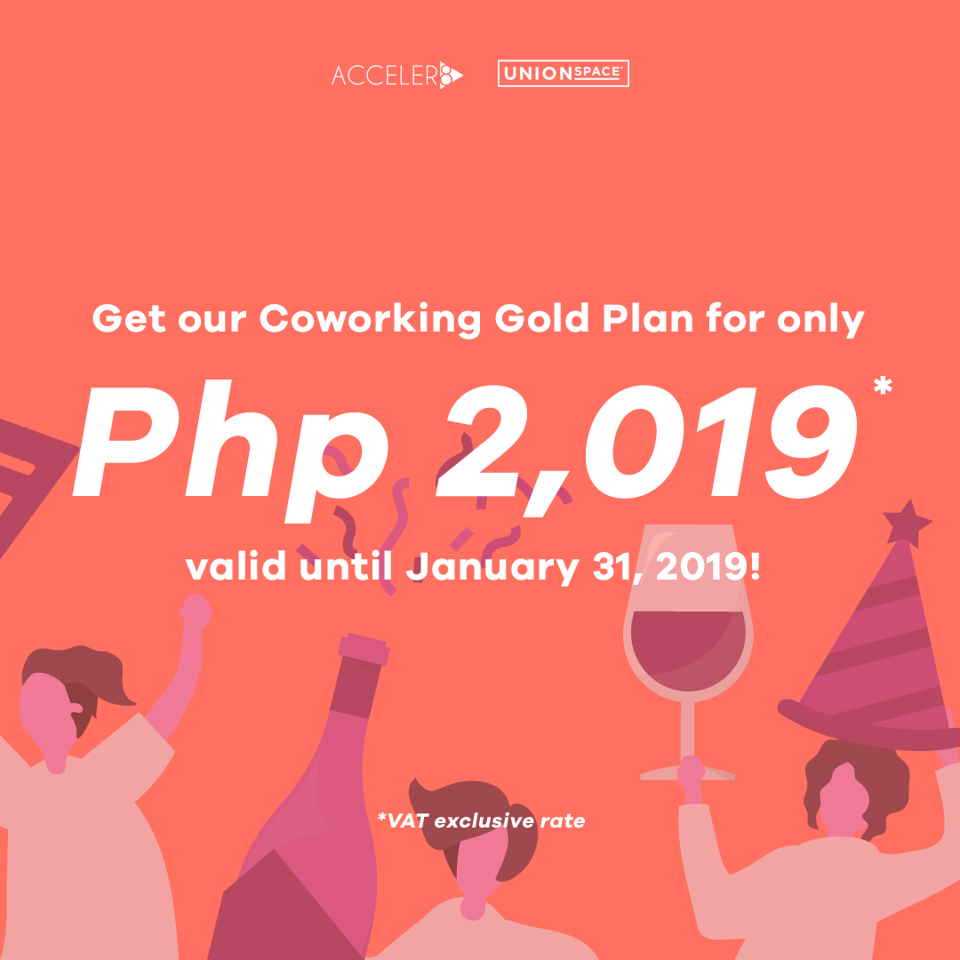 Get our Coworking Gold Plan for only Php 2,019! Valid until January 31, 2019