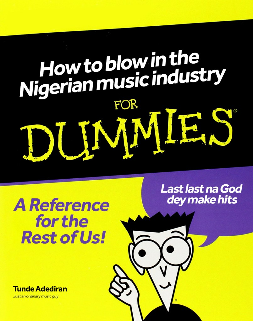 how to blow in the Nigerian music industry