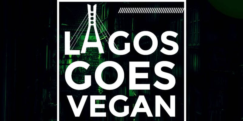 Lagos Goes Vegan