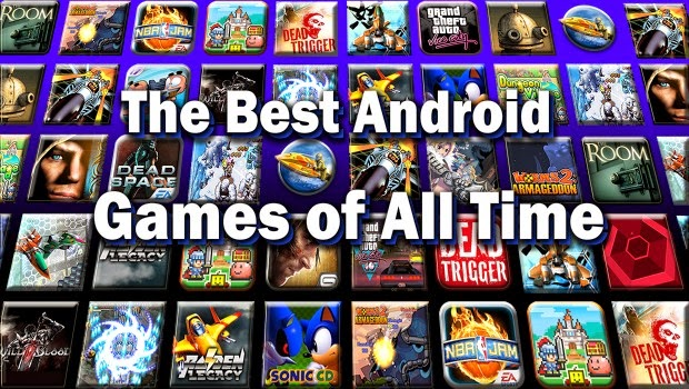 All time best games for Android Smartphone or Device