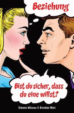 BEZIEHUNG Bist du sicher, dass du eine willst? (Relationship Are You Sure You Want One - German Version)