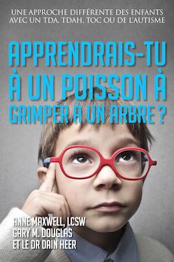 APPRENDRAIS-TU À UN POISSON À GRIMPER À UN ARBRE (Would You Teach a Fish to Climb a Tree - French Version)