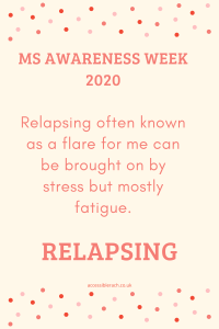 Relapsing often known as a flare for me can be brought on by stress but mostly fatigue.