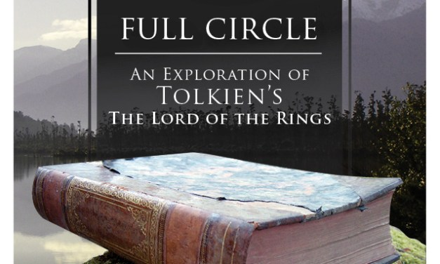 Full Circle: An Exploration of Tolkien's The Lord of the Rings