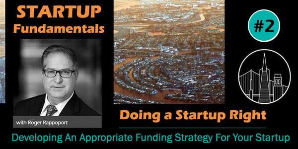 Developing An Appropriate Funding Strategy For Your Startup: Startup Fundamentals