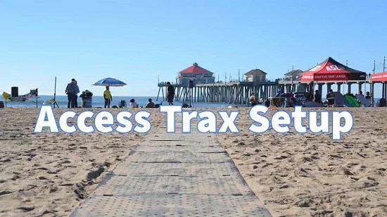 """Image shows the Access Trax portable pathway over sand at the beach going towards the water with a pier in the background. Text overlay says """"Access Trax Setup"""""""