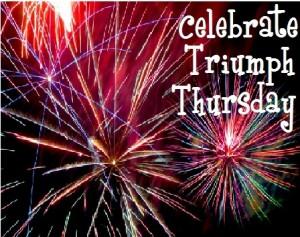 Triumph Thursday