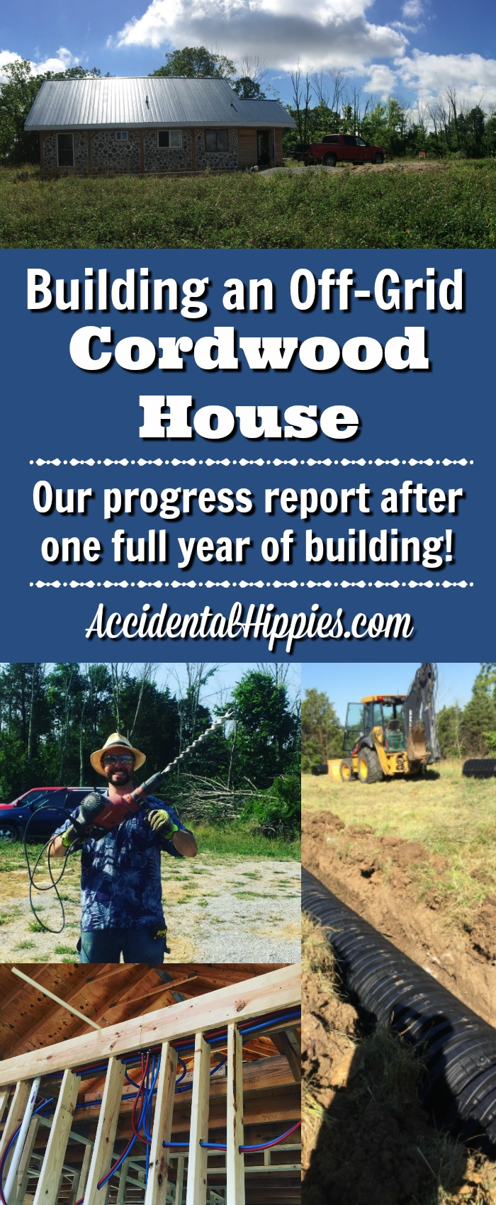 Progress report: one full year of building our own cordwood house, off the grid, DIY, owner builders