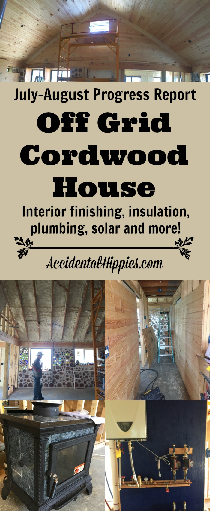 Off grid building, our cordwood house, interior construction, off grid  systems, and