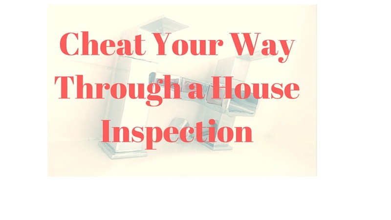 Cheat Your Way Through a House Inspection