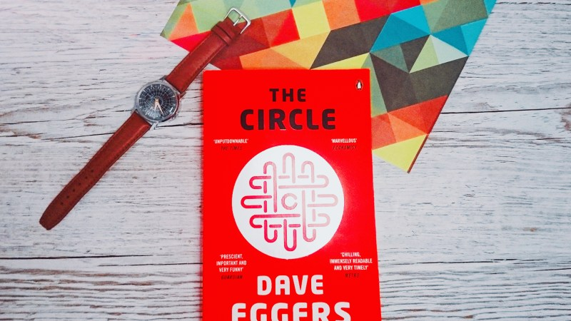 A Hipster Recommends: The Circle by Dave Eggers