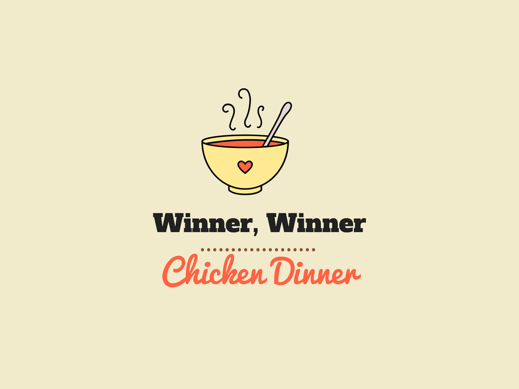 Winner Winner, Chicken Dinner