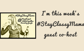 #StayClassyMama Link Up Number 66