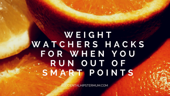 weight watchers hacks for when you run our of smart points
