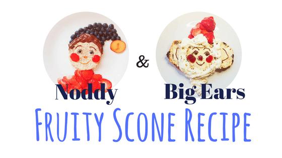 Noddy & Big Ears Fruity Scone Recipe
