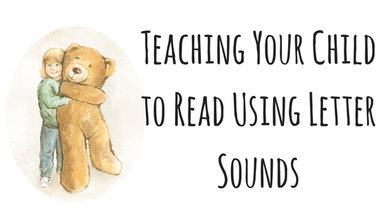 Teaching Your Child to Read by Using Letter Sounds