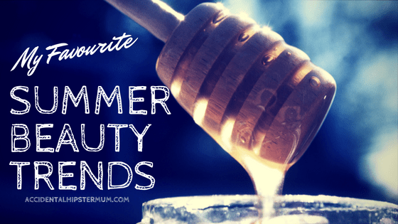My Favourite Summer Beauty Trends 2017