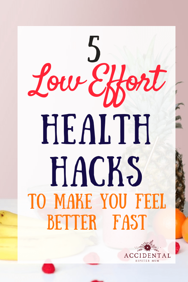 5 low effort health hacks to make you feel better fast #selfcare #healthhacks