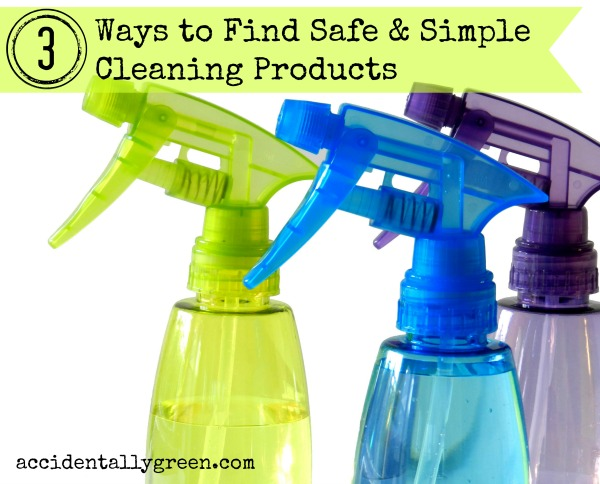 3 Ways To Find Safe And Simple Cleaning Products
