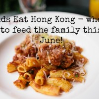 Kids Eat Hong Kong: three family friendly restaurants to check out this June