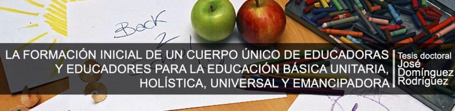 Tesis: La formación inicial de un cuerpo único de educadoras y educadores