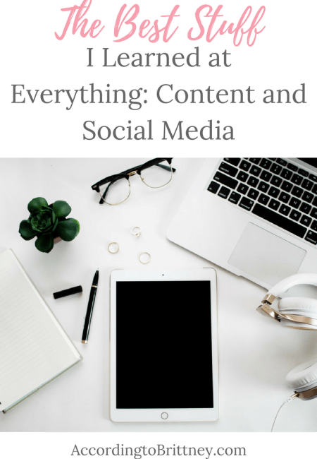 The Best Stuff I Learned at Everything Content and Social Media