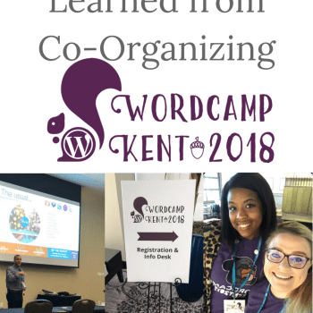 Everything I Learned from Co-Organizing WordCamp Kent 2018