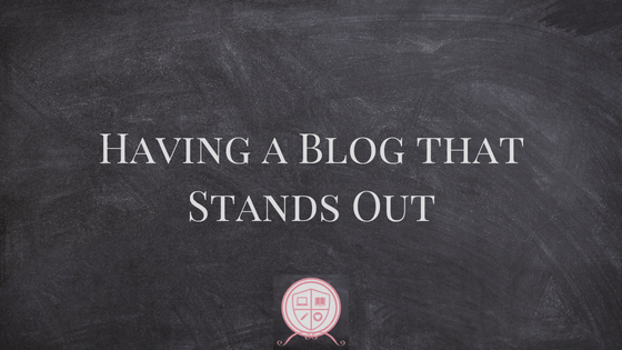Having a Blog that Stands Out