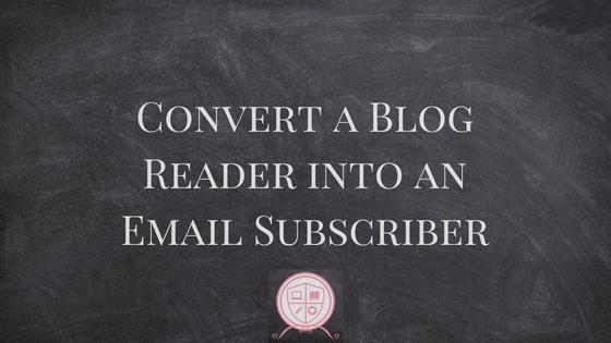 Convert a Blog Reader into an Email Subscriber