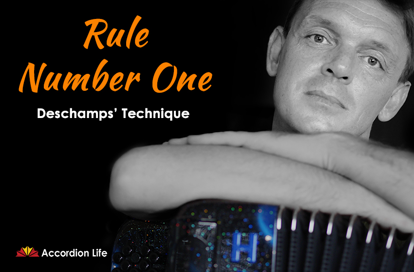 Deschamps' Technique | Rule Number One -- What EVERY accordionist needs to know!