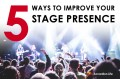 5 Ways to Improve Your Stage Presence