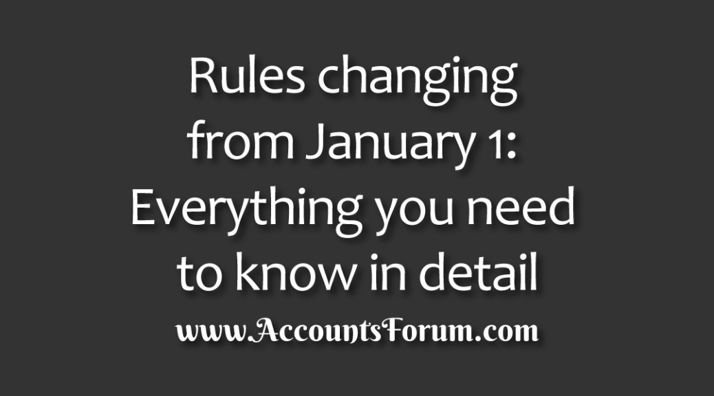 Rules changing from January 1: Everything you need to know in detail