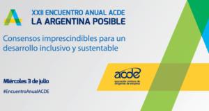 """XXII Encuentro Anual ACDE Buenos Aires """"La Argentina Posible"""""""