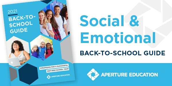 Aperture Education's 2021 Back-to-School Guide Helps Teachers Support Social & Emotional Learning this School Year